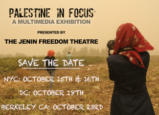 The Friends of the Jenin Freedom Theatre (USA) invites you to: Palestine in Focus