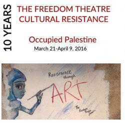 Join the Freedom Theatre in celebrating 10 years of cultural resistance!